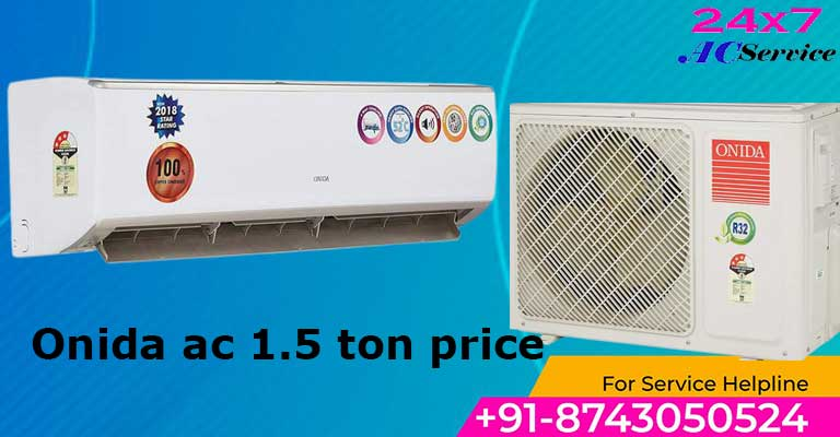 You are currently viewing Onida ac 1.5 ton price list in India
