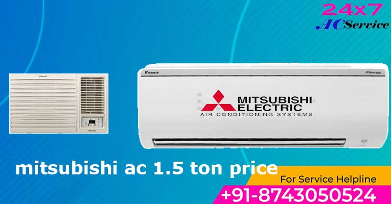 You are currently viewing Mitsubishi 1.5 Ton AC price in India
